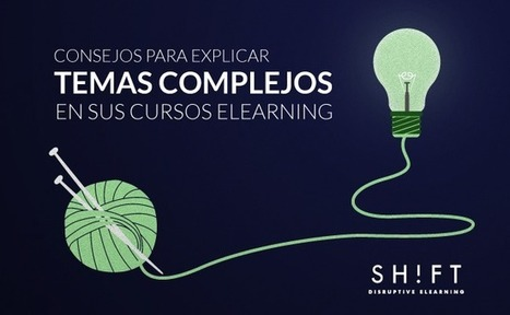 5 consejos para explicar contenido complejo en sus cursos eLearning   Elearning   Scoop.it