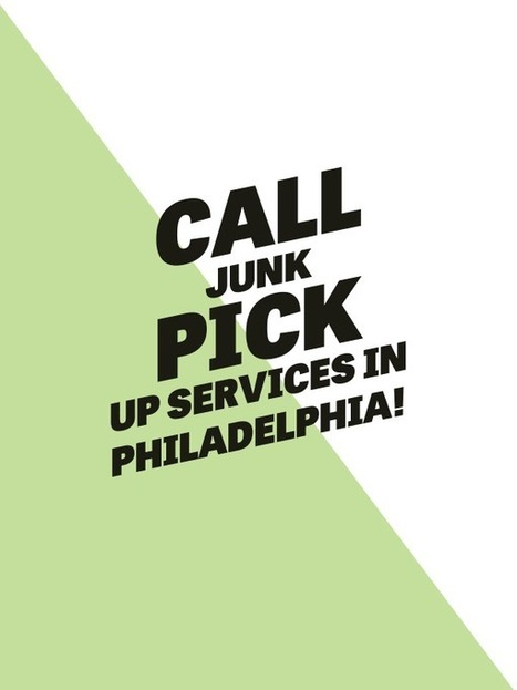 Philadelphia Junk and Garbage removal services: Call Junk Pick up Services in Philadelphia | Junk removal philadelphia | Scoop.it