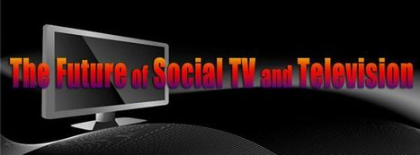 The Future of Social TV and Television | screen seriality | Scoop.it