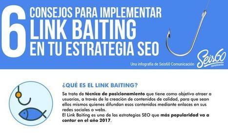 6 Técnicas para Link Baiting en tus estrategias SEO | Infografías | Scoop.it