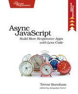 The Pragmatic Bookshelf | Async JavaScript | Javascript | Scoop.it