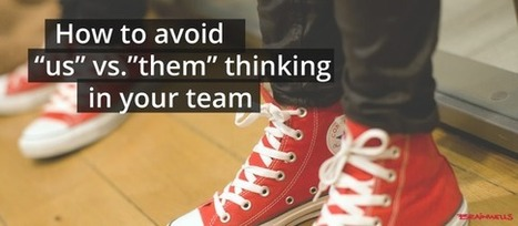 "How to Avoid ""Us"" vs. ""Them"" Thinking in Your Team 