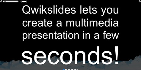 QwikSlides - Quickly Create Multimedia Presentations | Time to Learn | Scoop.it