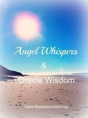 Angel Whispers and Oracle Wisdom 1 | CallieMM ~ Mind, Body & Soul | Scoop.it