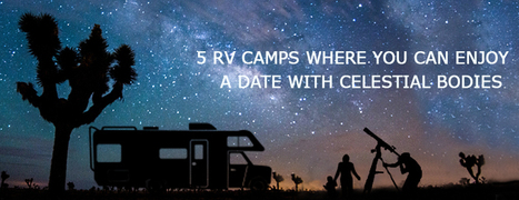 Five Great RV Camping Sites For Stargazing - Motor home finders blog | motorhome | Scoop.it