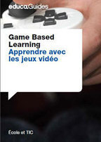 Serious Games & Jeux Sérieux » Un guide sur les jeux sérieux | Enseignement et TICE | Scoop.it