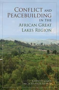 Book: Conflict and Peacebuilding in the African Great Lakes Region - Indiana University Press | Conflict transformation, peacebuilding and security | Scoop.it