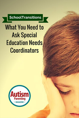 School Transitions - What You Need to Ask Special Education Needs Coordinators - Autism Parenting Magazine | Autism Parenting | Scoop.it