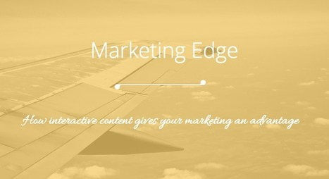 5 Key Ways Interactive Content Gives Your Marketing Edge | Content Creation, Curation, Management | Scoop.it