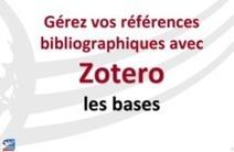 Zotero pour vos bibliographies-Bibliothèques Universitaires | UseNum - Culture | Scoop.it