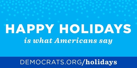 """Choose Your Happy Holidays from Democrats to Our GOP Friends!"" 