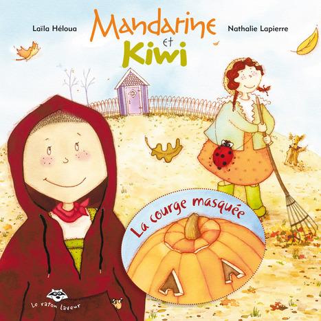 La courge masquée - Laïla Héloua - Bayard Canada | Tangerine and Kiwi Mandarine et Kiwi | Scoop.it