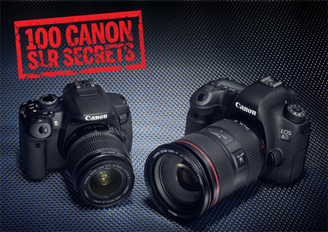 Canon EOS Cameras: 100 things you never knew they could do | Digital Camera World | Everything Photographic | Scoop.it