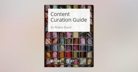 Guía para la Curación de Contenidos, por Robin Good | Enseñar a filosofar | Scoop.it
