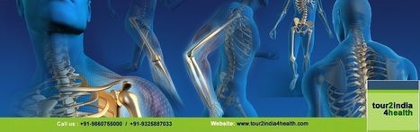 Get the Best Orthopedic Surgery Hospital in India with Tour2India4Health | Surgical India: Acess the various networks of surgical platforms established in India | Scoop.it