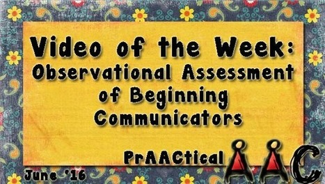 Video of the Week: Observational Assessment of Beginning Communicators | Beginning Communicators | Scoop.it
