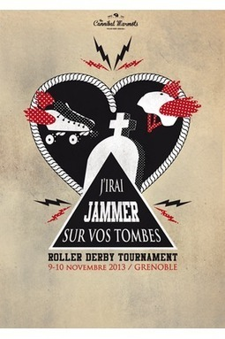 J'IRAI JAMMER SUR VOS TOMBES // Roller Derby Tournament | GRECOOL : Grenoble is cool | Scoop.it