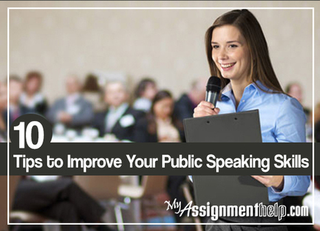 10 Tips to Improve Your Public Speaking Skills | Assignment Help | Scoop.it