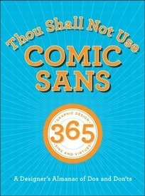 Thou Shall Not Use Comic Sans | D-M-Design | Scoop.it