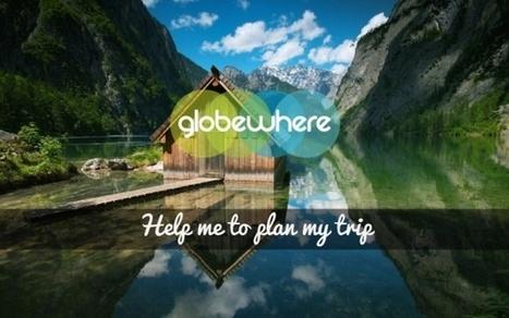 Globewhere, une nouvelle plateforme collaborative de voyages sur-mesure | IOT Valley | Scoop.it