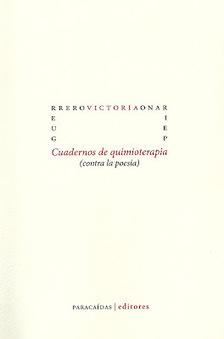 Cuadernos de quimioterapia (contra la poesía) de Victoria Guerrero, por Miguel Ildefonso   CUENTOS REALITAS   Scoop.it