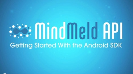 The MindMeld API: Getting Started With the Android SDK | The MindMeld API & the Future of Intelligent Interfaces | Scoop.it