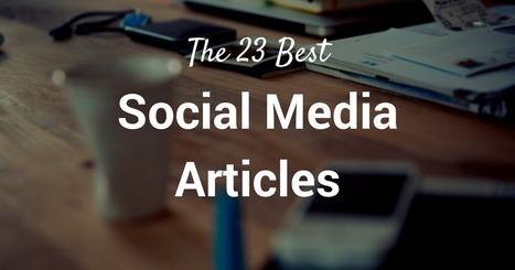 23 of the Best Social Media Articles and Marketing Resources | Aprendizagem e letramento digital | Scoop.it