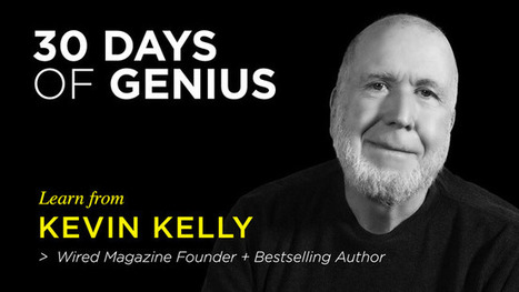 30 Days of Genius: Kevin Kelly | The new world of work | Scoop.it