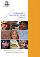 Understanding information literacy: a primer | United Nations Educational, Scientific and Cultural Organization | TALC News | Scoop.it