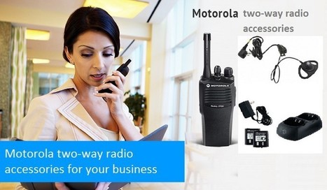 Why you need Motorola Two-way Radio Accessories   IT & Communications   Scoop.it