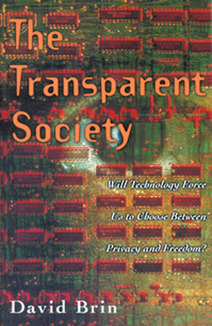 David Brin: THE TRANSPARENT SOCIETY | The Transparent Society | Scoop.it