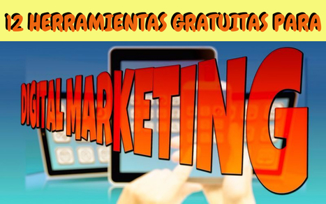 12 herramientas gratis para hacer Marketing Digital   Aprendiendo a Distancia   Scoop.it