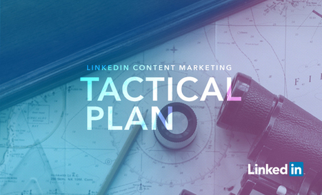 Introducing Your New LinkedIn Content Marketing Tactical Plan | The Perfect Storm Team | Scoop.it