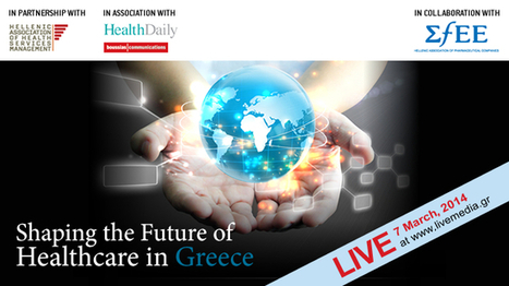 Shaping the Future of Healthcare in Greece 2014 | Greek Digital Health & Healthcare Ecosystem | Scoop.it