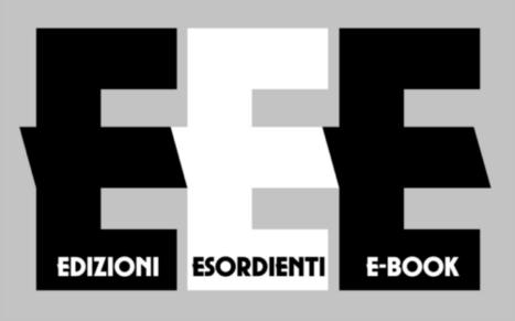 Edizioni Esordienti Ebook | Edizioni Esordienti Ebook | Scoop.it