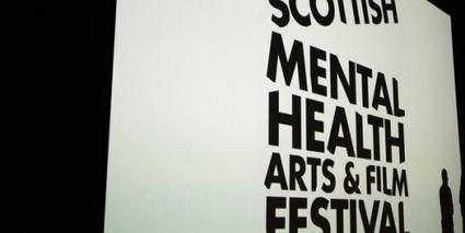 Scottish Mental Health Arts and Film Festival - Home | Mental ill Health Scotland | Scoop.it