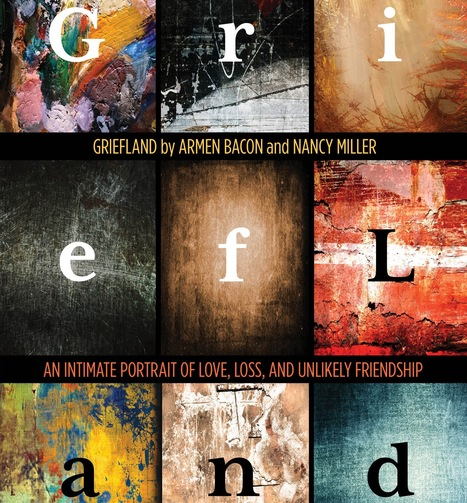 Griefland: An Intimate Portrait of Love, Loss, and Unlikely Friendship   Psychology-Grief-AT   Scoop.it