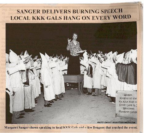 ABORTION IS EUGENTICS, PROGRAMMED TO DESTROY YOUR OFFSPRING? Founder of Planned Parenthood, Sanger speaks to KKK | News You Can Use - NO PINKSLIME | Scoop.it