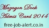 Mazagon Dock Admit Card 2014 Download at mazagondock.gov.in Mazagon Dock Semi Skilled Hall Ticket | FREEJOBALERT | Scoop.it
