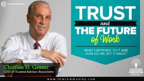 Trust In The Workplace: What Happened To It, And How Do We Get It Back?   Leadership, Innovation, and Creativity   Scoop.it