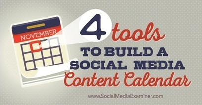 4 Tools to Build a Social Media Content Calendar | Web Marketing | Scoop.it