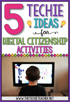 5 EASY Techie Ideas for #Digital #Citizenship #Activities - The Techie Teacher | digital citizenship | Scoop.it