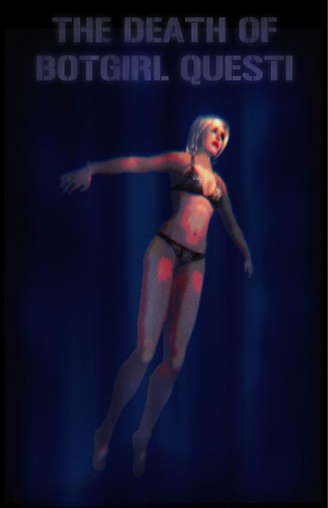 The Death of Botgirl Questi - Part 1 | Virtual Identity | Scoop.it