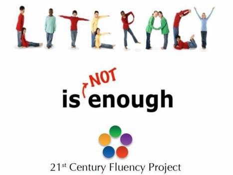 From Literacy to Fluency – 21st Century Fluencies, that is… | Digital Literacies - Media and Information | Scoop.it