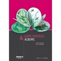 Arts visuels & Albums | Le mot de la librairie canopé  Besançon | Scoop.it