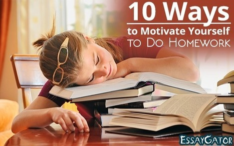 10 Ways to Motivate Yourself to Do Homework | Academic Writing Service | Scoop.it