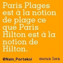Paris Plages est à la notion de plage ce que Paris Hilton est à la notion de Hilton.   Trollface , meme et humour 2.0   Scoop.it