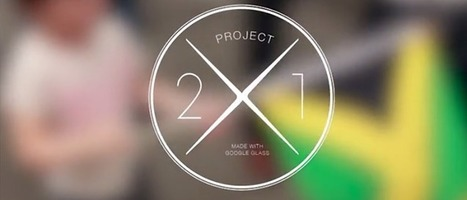 Projet 2×1, un documentaire filmé avec les Google Glass | BibliUnivers (Licence Pro) | Scoop.it