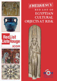 ICOM publishes a new Emergency Red List: the Emergency Red List of Egyptian Cultural Objects at Risk   | Égypt-actus | Scoop.it