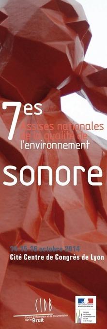 bruit.fr - Septièmes Assises nationales de la qualité de l'environnement sonore - Septièmes Assises nationales de la qualité de l'environnement sonore | DESARTSONNANTS - CRÉATION SONORE ET ENVIRONNEMENT - ENVIRONMENTAL SOUND ART - PAYSAGES ET ECOLOGIE SONORE | Scoop.it